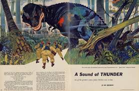 a sound of thunder from story to screen author david robbins   you can sign on time safari inc and go back to the dawn of time to hunt one of the most formidable creatures to ever exist ly a t rex