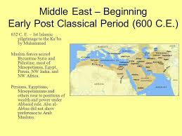 the sp of islam in the post classical era c e to  middle east beginning early post classical period 600 c e