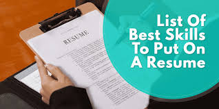 Skills I Can Put On A Resume List Of The Best Skills To Put On A Resume