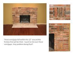 ok to tile over vent gaps on brick fireplace fireplace vent gaps