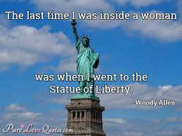 Statue Quotes Delectable The Last Time I Was Inside A Woman Was When I Went To The Statue Of
