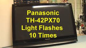 7 Blinking Lights On Panasonic Plasma Tv Panasonic Th 42px70 St By Light Flashes 10 Times