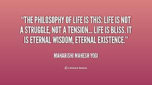 philosophy in life quotes quotes philosophy in life quotes 15 the philosophy of life is this not a struggle