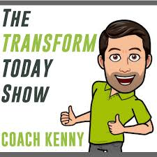 The Transform Today Show with Coach Kenny