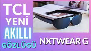 TCL Yeni Akıllı Gözlüğü NXTWEAR G Özellikleri - YouTube