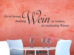 Wandtattoo Es Ist Besser Demütig Wein Zu Trinken Als Hochmütig Wasser