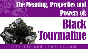 black tourmaline meanings properties and powers