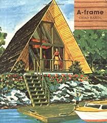 Bring Back The Real Aframe A Frame House Kit
