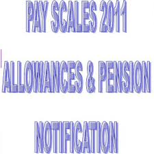 Notification Of Revised Pay Scale 2011 Allowances And