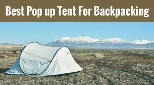 top 5 best pop up tent for backng adventure