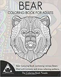 bear coloring book for s bear coloring book containing various bears filled with intricate and stress relieving patterns coloring books for s