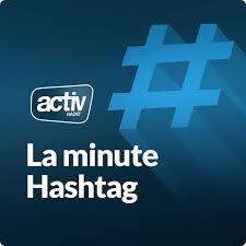 La minute hashtag : l'actu sur les réseaux sociaux par ACTIV RADIO