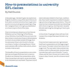 how to presentations in university efl classes by hall houston  a