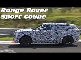 2018 land rover range rover sport coupe. beautiful range 2018 land rover range sport coupe spied testing on the nrburgring  nordschleife inside land rover range sport coupe b