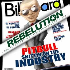 mr worldwide dj buddha. Unique Buddha Pitbull  Shittin On The Industry Rebelution Collectors Edition With Mr Worldwide Dj Buddha T