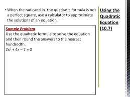 using the quadratic equation 10 7