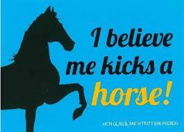 Deutsch Ich Glaub Mich Tritt Ein Pferd