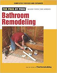 bathroom remodeling books. Exellent Books Bathroom Remodeling For Pros By Pros Editors Of Fine Homebuilding  9781600853630 Amazoncom Books With