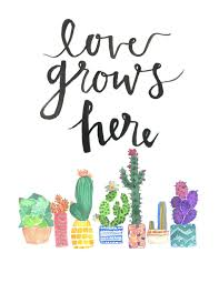 Love Grows Here Cactus Watercolor Quote Backgrounds Watercolor