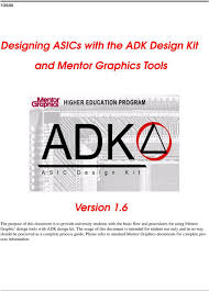 Adk Designs Designing Asics With The Adk Design Kit And Mentor Graphics