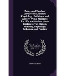 anatomy and physiology essay human anatomy essays human anatomy essays and heads of lectures on anatomy physiology pathology essays and heads of lectures on anatomy