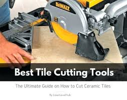 cutting tile top 5 tile cutting tools the ultimate guide on how to cut tiles cutting cutting tile