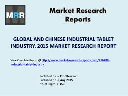Market Research Impressive Global And Chinese Industrial Tablet Industry 44 Market Research R