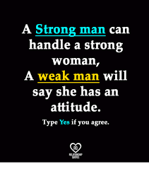 Strong Man Quotes Beauteous A Strong Man Can Handle A Strong Woman A Weak Man Will Say She Has A