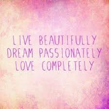 Live Love Dream Quotes Best of 24 Best Quotes Images On Pinterest My Life Quote And Dad Sayings