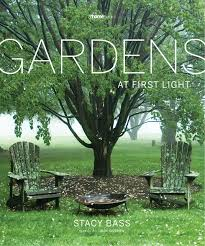 Small Picture Gardens at First Light Amazoncouk Stacy Bass 9780986268908 Books