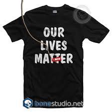 Our Lives Matter T Shirt Adult Unisex Size S 3xl