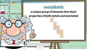 metalloid elements on the periodic table definition properties video lesson transcript study