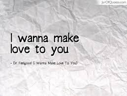 I Wanna Make Love To You Quotes Inspiration I Want To Make Love To You Quotes Images Unique Love Quotes Images I