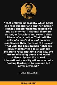 Haile Selassie Quote That Until The Philosophy Which Holds One Classy Jah Rastafari Quotes