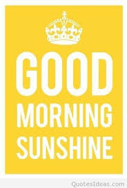 Good Morning Sunshine Quotes Best of Sunshine Good Morning Quote Picture