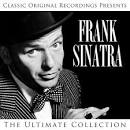 Classic Original Recordings Presents: Frank Sinatra - The Ultimate Collection