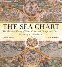 The Sea Chart The Illustrated History Of Nautical Maps And