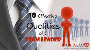 Qualities Of A Good Team Leader 10 Effective Qualities Of A Team Leader
