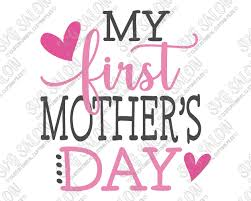 From the onesie that her. My First Mother S Day Svg Cut File Set For Custom Mother S Day Shirts