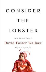 consider the lobster i loved the title essay and at least flickr  consider the lobster by brian sawyer