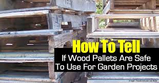how to tell if wood pallets are safe to