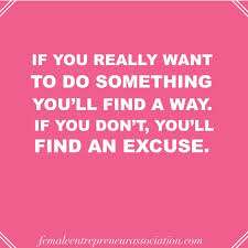 Excuses Quotes Beauteous Inspirational And Motivational Quotes Great Quote For Getting What