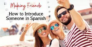 how to introduce someone in spanish