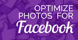 how to optimize photos for facebook to