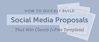 Social Media Proposal Template How To Quickly Build Social Media Proposals That Win Clients