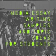 media essay topics titles examples in english  100% papers on media essay sample topics paragraph introduction help research more class 1 12 high school college