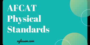 Afcat Physical Standards 2019 Height Weight Eyesight For