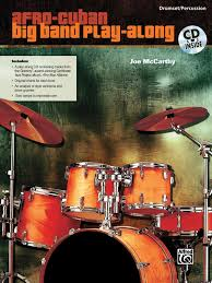 Inside The Big Band Drum Chart Afro Cuban Big Band Play Along For Drumset Percussion