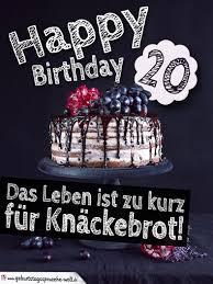 Geburtstagstorte 20 Geburtstag Happy Birthday Geburtstagssprüche Welt