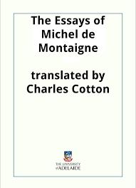the essays of michel de montaigne by michel de montaigne